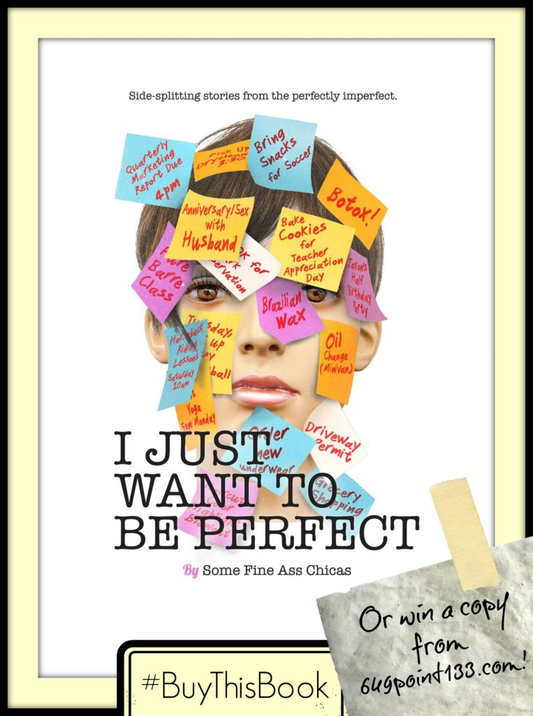 #BuyThisBook -- I Just Want to Be Perfect, the newest anthology from Jen Mann and some Fine Ass Chicas!